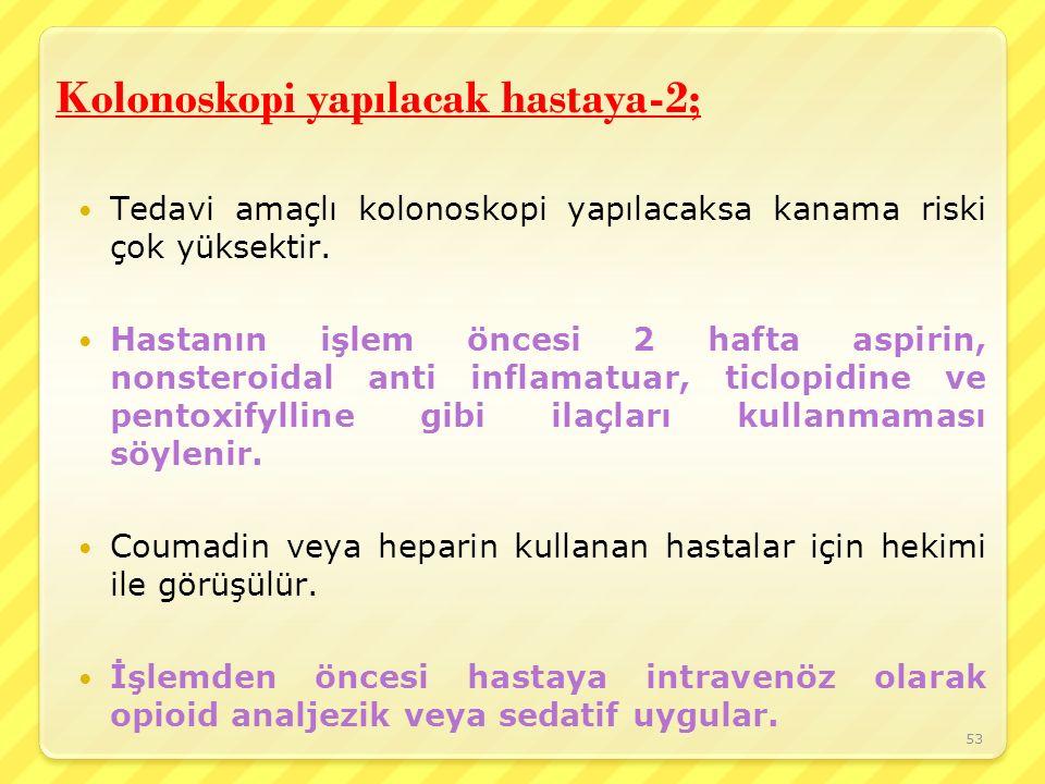 Kolonoskopi yapılacak hastaya-2;