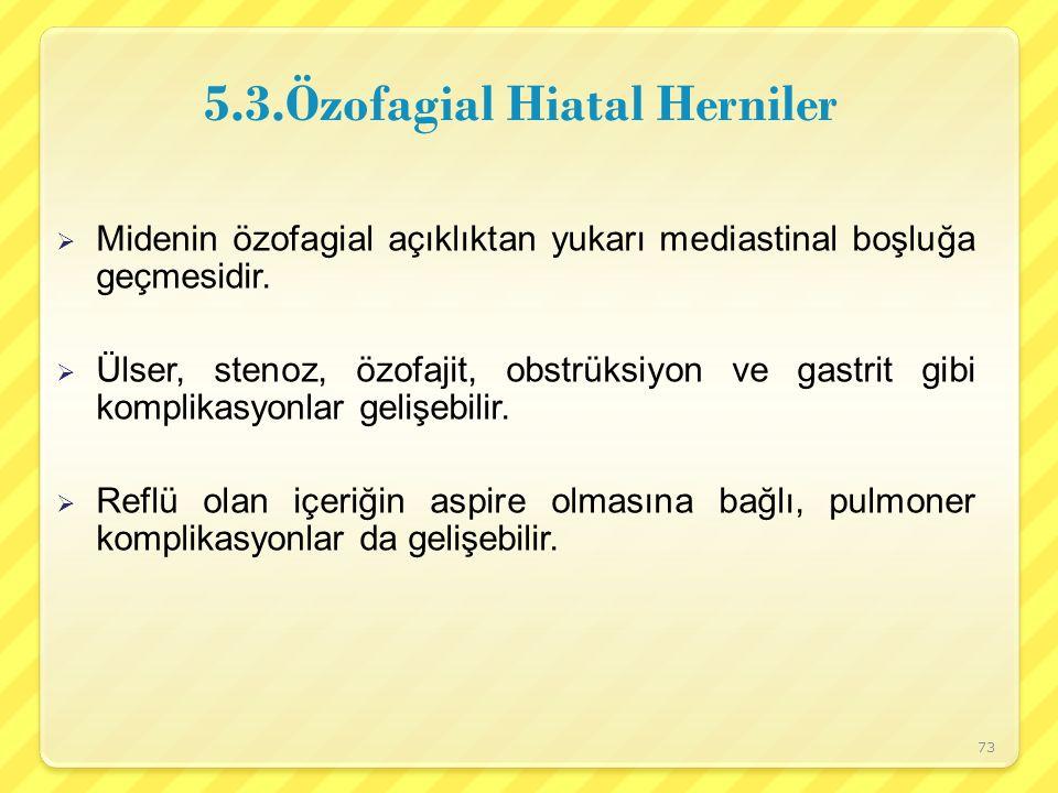 5.3.Özofagial Hiatal Herniler
