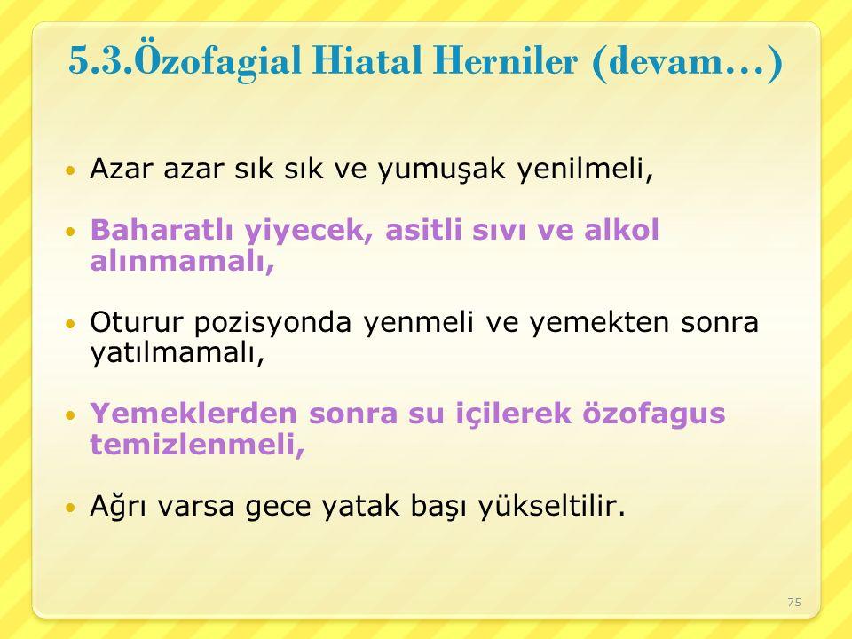 5.3.Özofagial Hiatal Herniler (devam…)