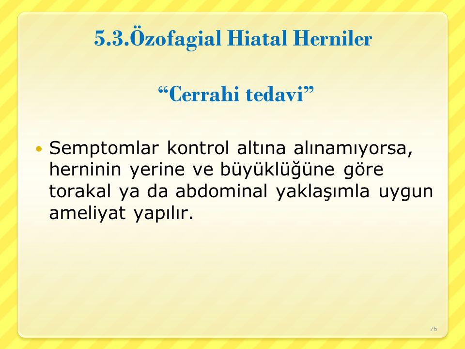 5.3.Özofagial Hiatal Herniler Cerrahi tedavi