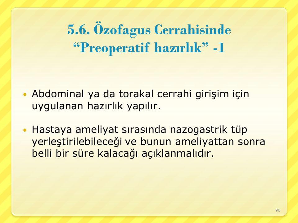 5.6. Özofagus Cerrahisinde Preoperatif hazırlık -1