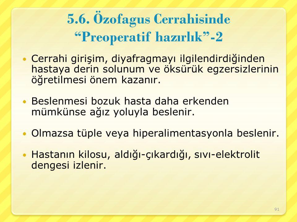 5.6. Özofagus Cerrahisinde Preoperatif hazırlık -2