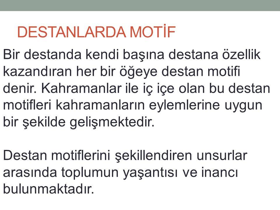 DESTANLARDA MOTİF