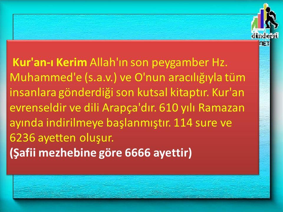 Kur an-ı Kerim Allah ın son peygamber Hz. Muhammed e (s. a. v