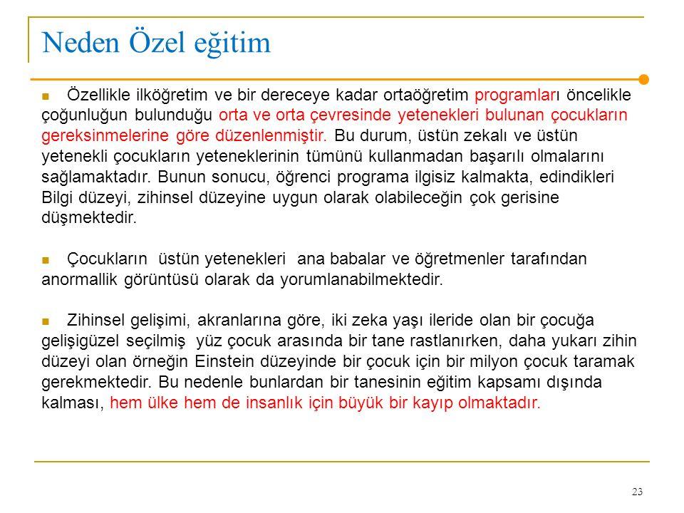 Neden Özel eğitim Özellikle ilköğretim ve bir dereceye kadar ortaöğretim programları öncelikle.