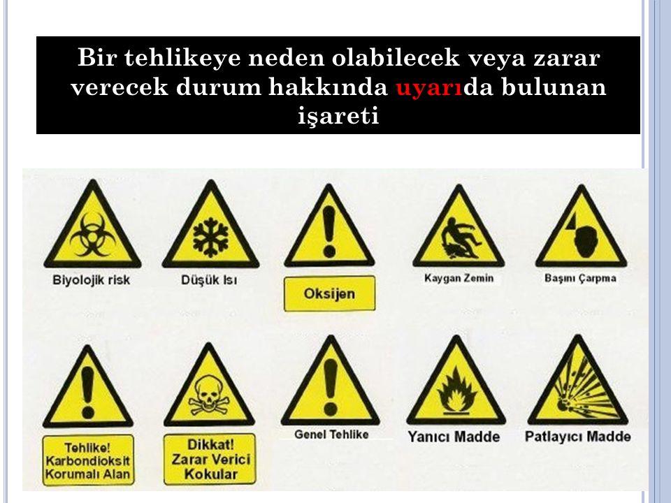 Bir tehlikeye neden olabilecek veya zarar verecek durum hakkında uyarıda bulunan işareti