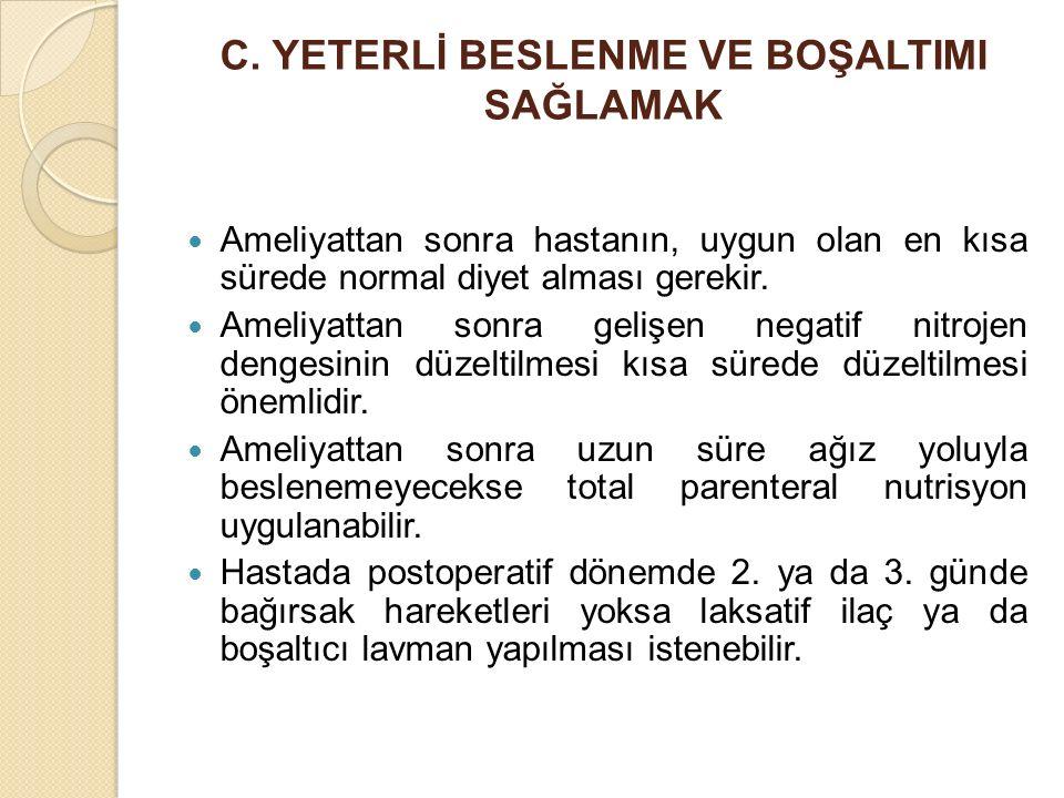 C. YETERLİ BESLENME VE BOŞALTIMI SAĞLAMAK