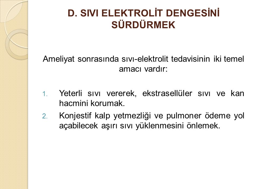 D. SIVI ELEKTROLİT DENGESİNİ SÜRDÜRMEK