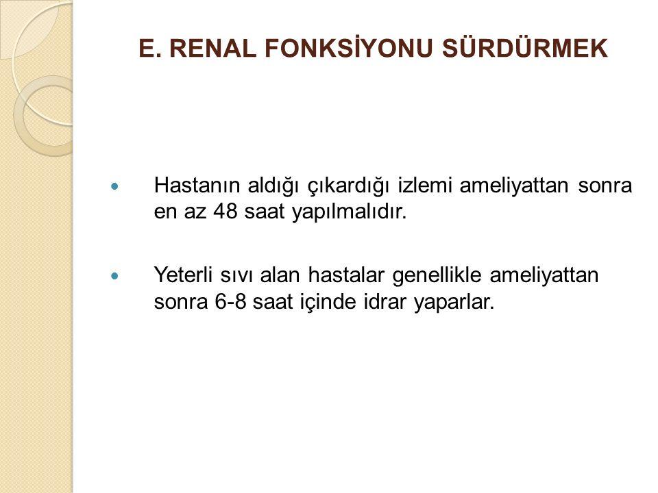 E. RENAL FONKSİYONU SÜRDÜRMEK