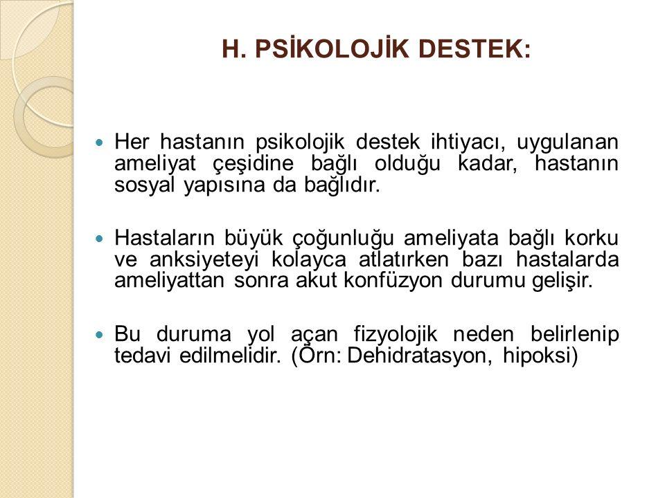 H. PSİKOLOJİK DESTEK: