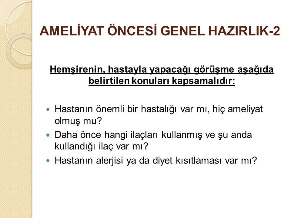 AMELİYAT ÖNCESİ GENEL HAZIRLIK-2