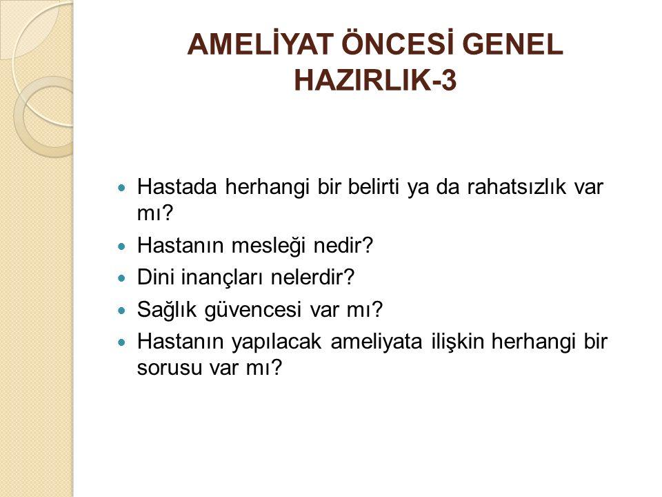AMELİYAT ÖNCESİ GENEL HAZIRLIK-3