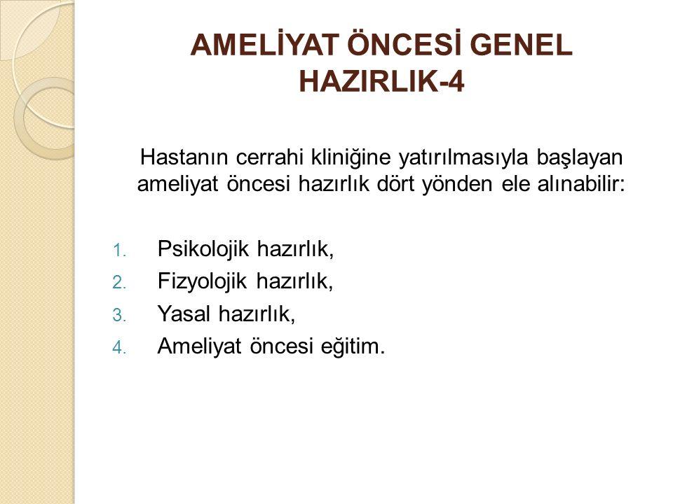 AMELİYAT ÖNCESİ GENEL HAZIRLIK-4