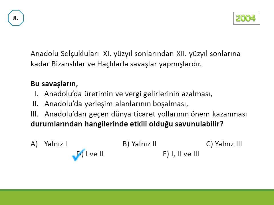 I. Anadolu'da üretimin ve vergi gelirlerinin azalması,