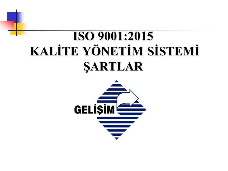 ISO 9001:2015 KALİTE YÖNETİM SİSTEMİ ŞARTLAR