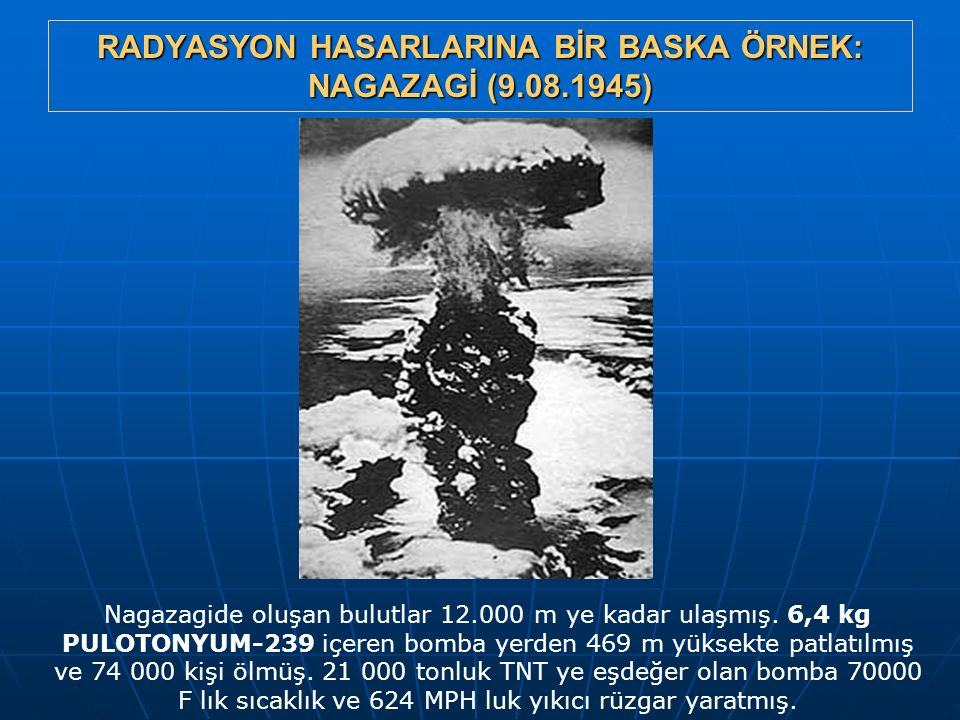 RADYASYON HASARLARINA BİR BASKA ÖRNEK: NAGAZAGİ (9.08.1945)