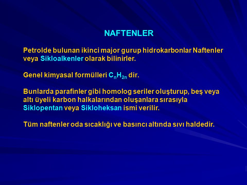 NAFTENLER Petrolde bulunan ikinci major gurup hidrokarbonlar Naftenler veya Sikloalkenler olarak bilinirler.