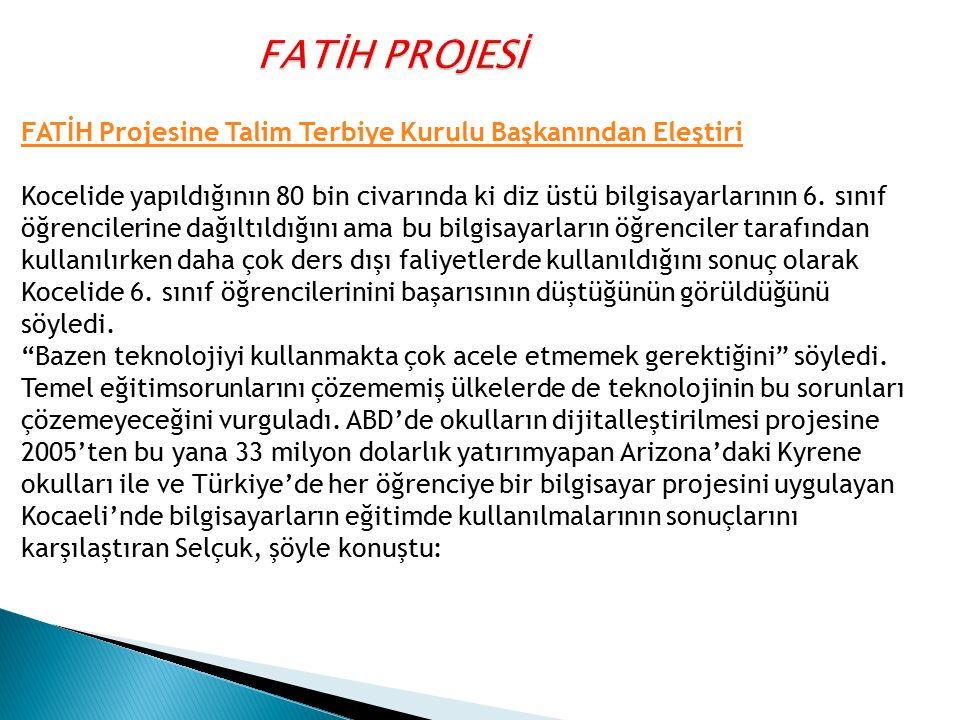 FATİH PROJESİ FATİH Projesine Talim Terbiye Kurulu Başkanından Eleştiri.