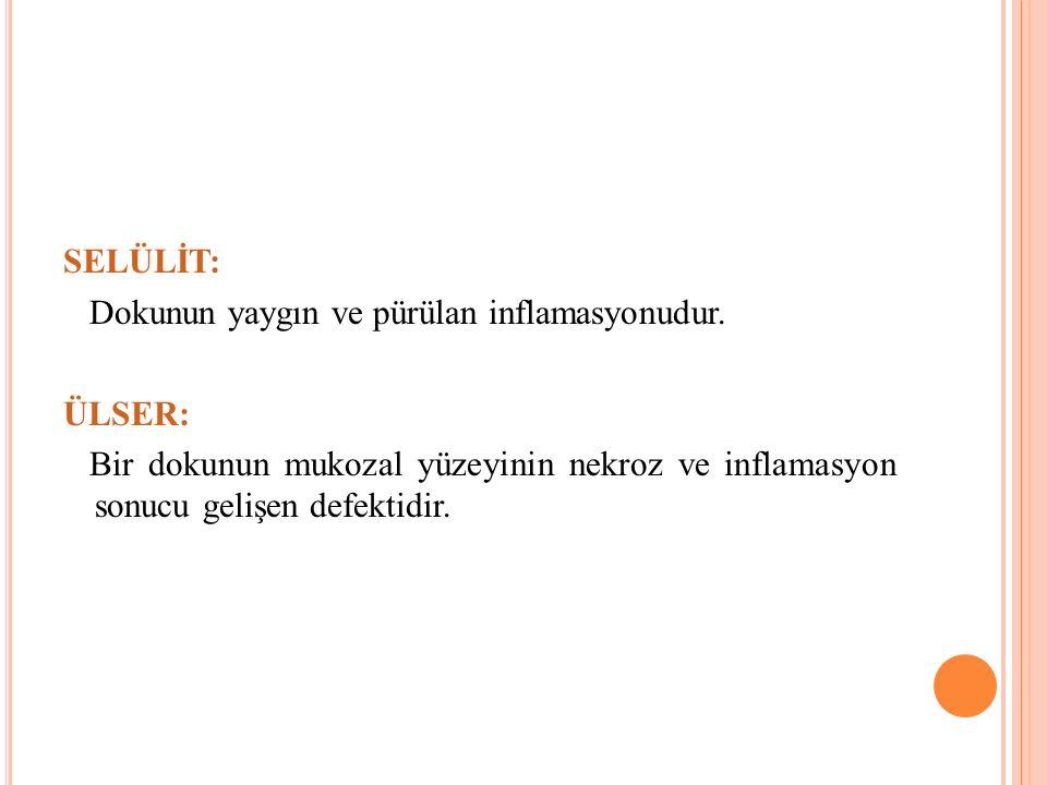 SELÜLİT: Dokunun yaygın ve pürülan inflamasyonudur