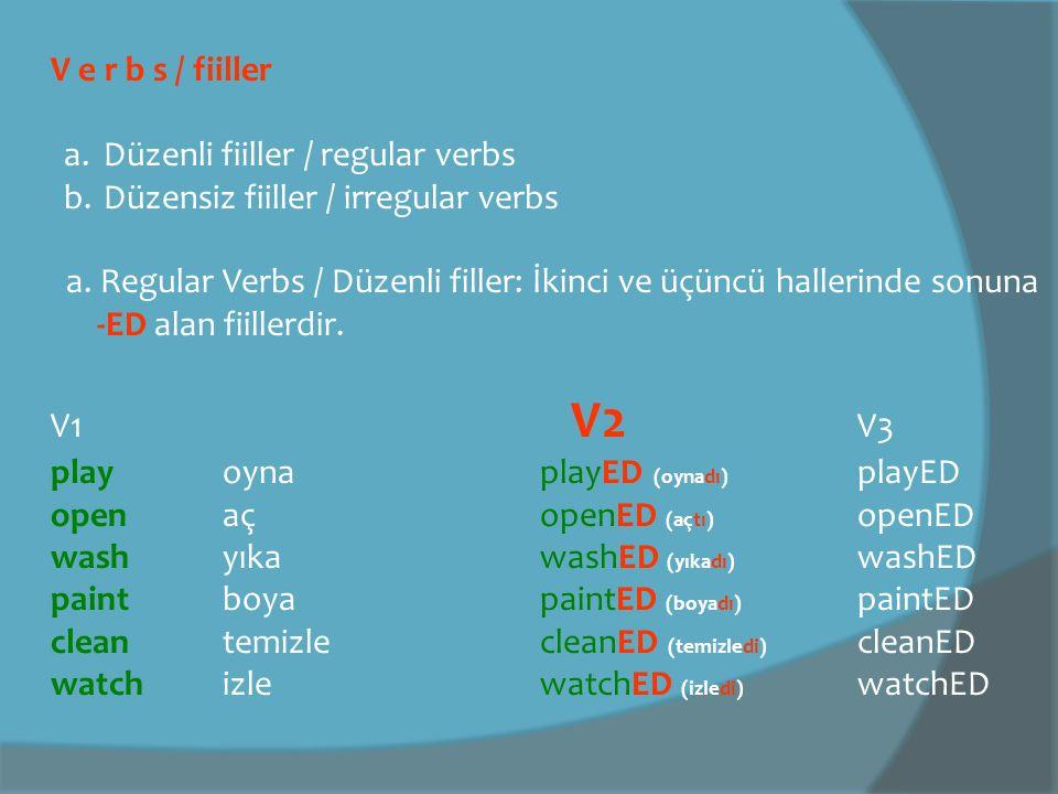 V e r b s / fiiller Düzenli fiiller / regular verbs. Düzensiz fiiller / irregular verbs.