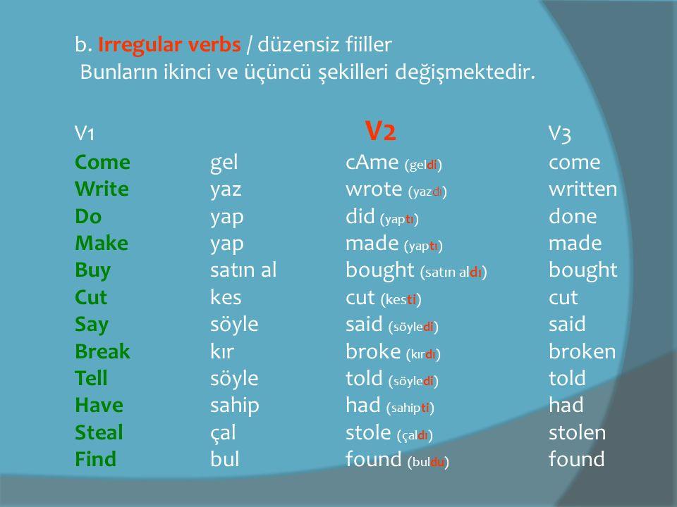 b. Irregular verbs / düzensiz fiiller