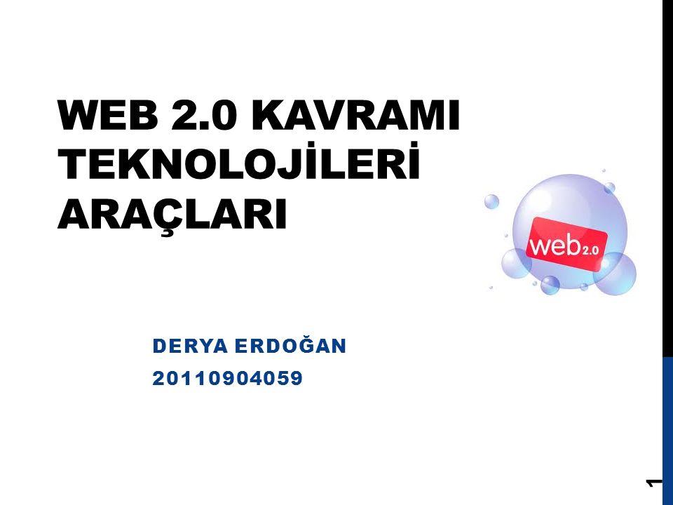 WEB 2.0 KAVRAMI TEKNOLOJİLERİ ARAÇLARI