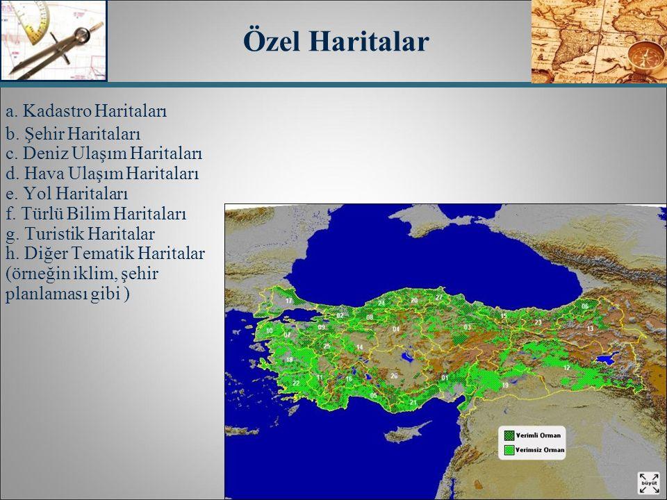 Özel Haritalar a. Kadastro Haritaları b. Şehir Haritaları