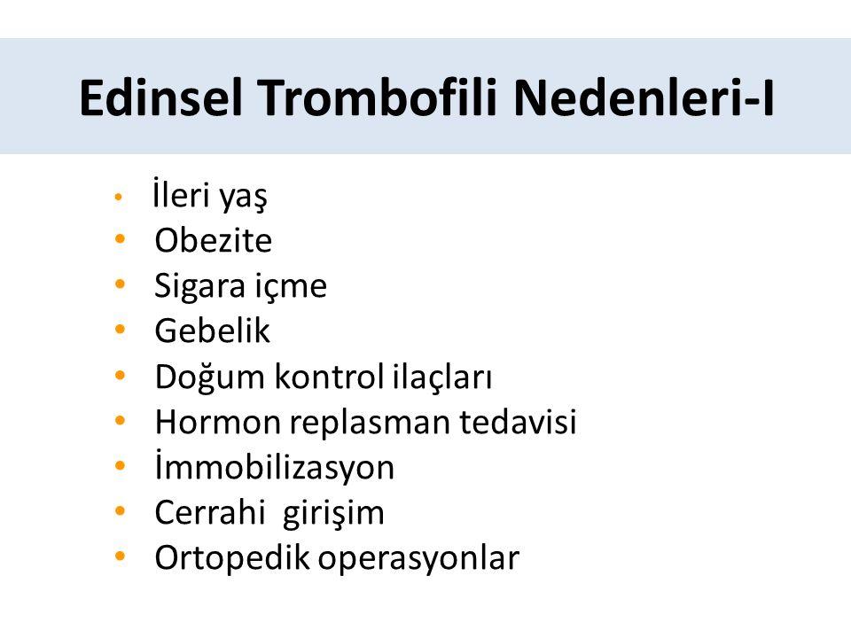 Edinsel Trombofili Nedenleri-I
