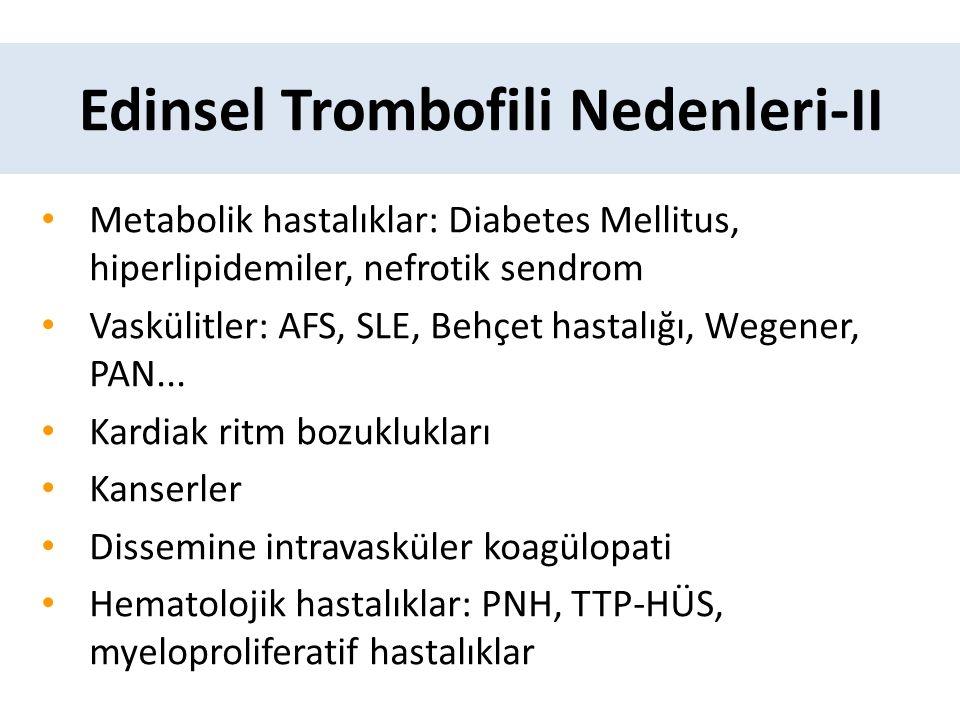 Edinsel Trombofili Nedenleri-II