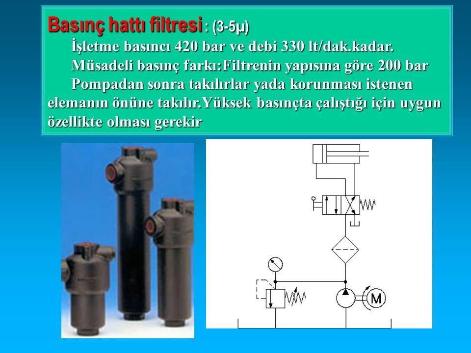 Basınç hattı filtresi : (3-5µ)