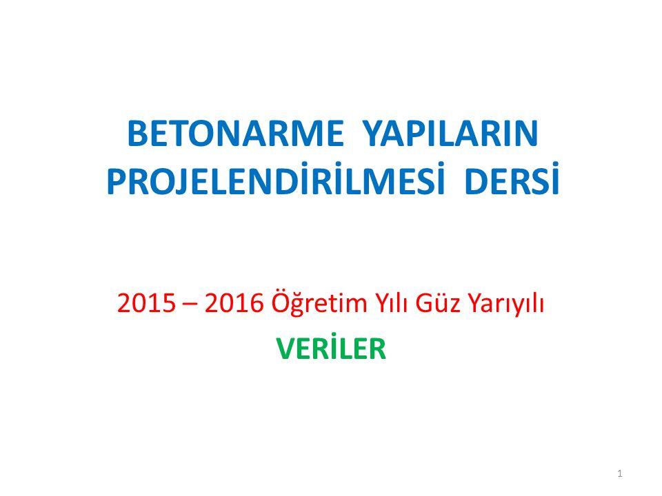 BETONARME YAPILARIN PROJELENDİRİLMESİ DERSİ