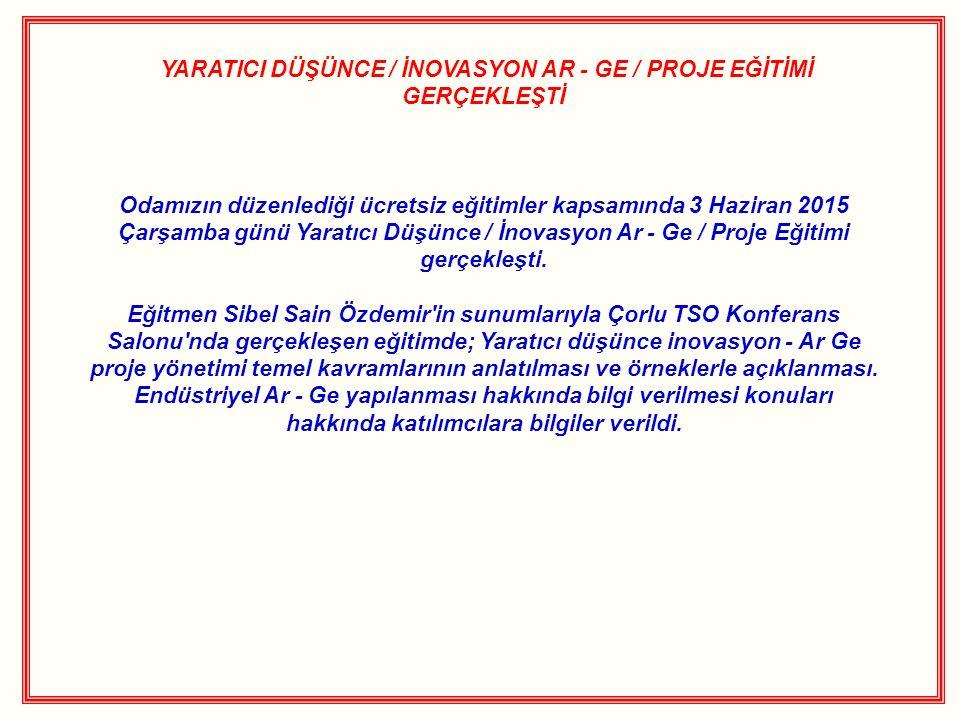 YARATICI DÜŞÜNCE / İNOVASYON AR - GE / PROJE EĞİTİMİ GERÇEKLEŞTİ