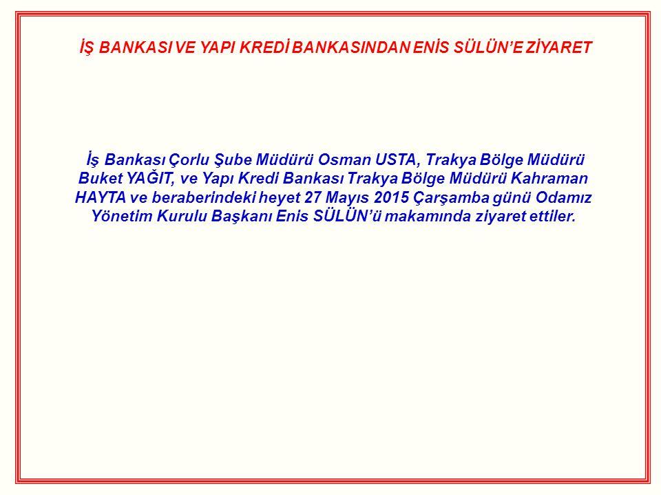 İŞ BANKASI VE YAPI KREDİ BANKASINDAN ENİS SÜLÜN'E ZİYARET