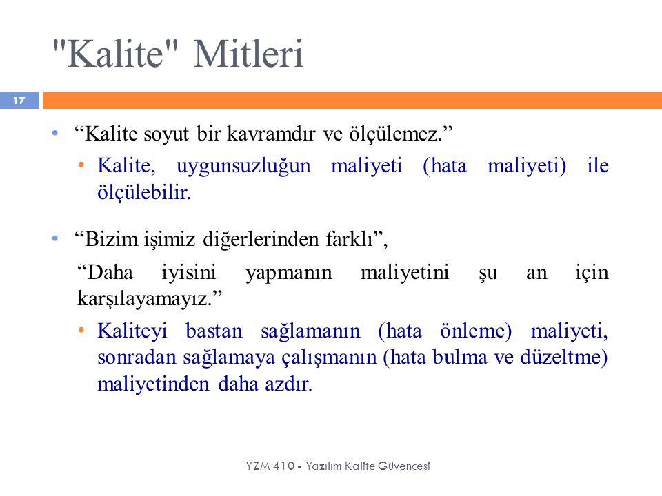 Kalite Mitleri Kalite soyut bir kavramdır ve ölçülemez.