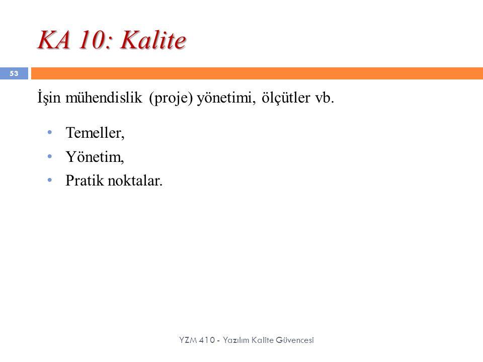 KA 10: Kalite İşin mühendislik (proje) yönetimi, ölçütler vb.