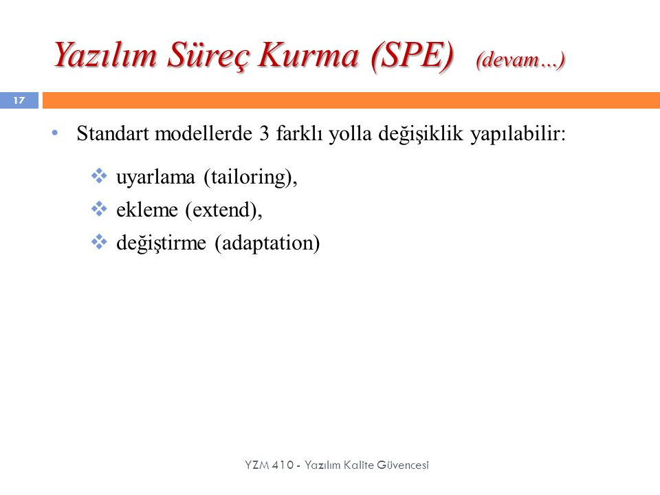 Yazılım Süreç Kurma (SPE) (devam…)