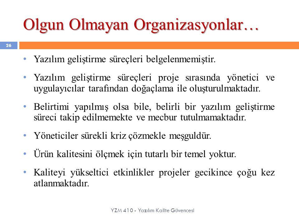Olgun Olmayan Organizasyonlar…