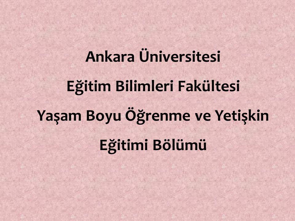 Ankara Üniversitesi Eğitim Bilimleri Fakültesi Yaşam Boyu Öğrenme ve Yetişkin Eğitimi Bölümü