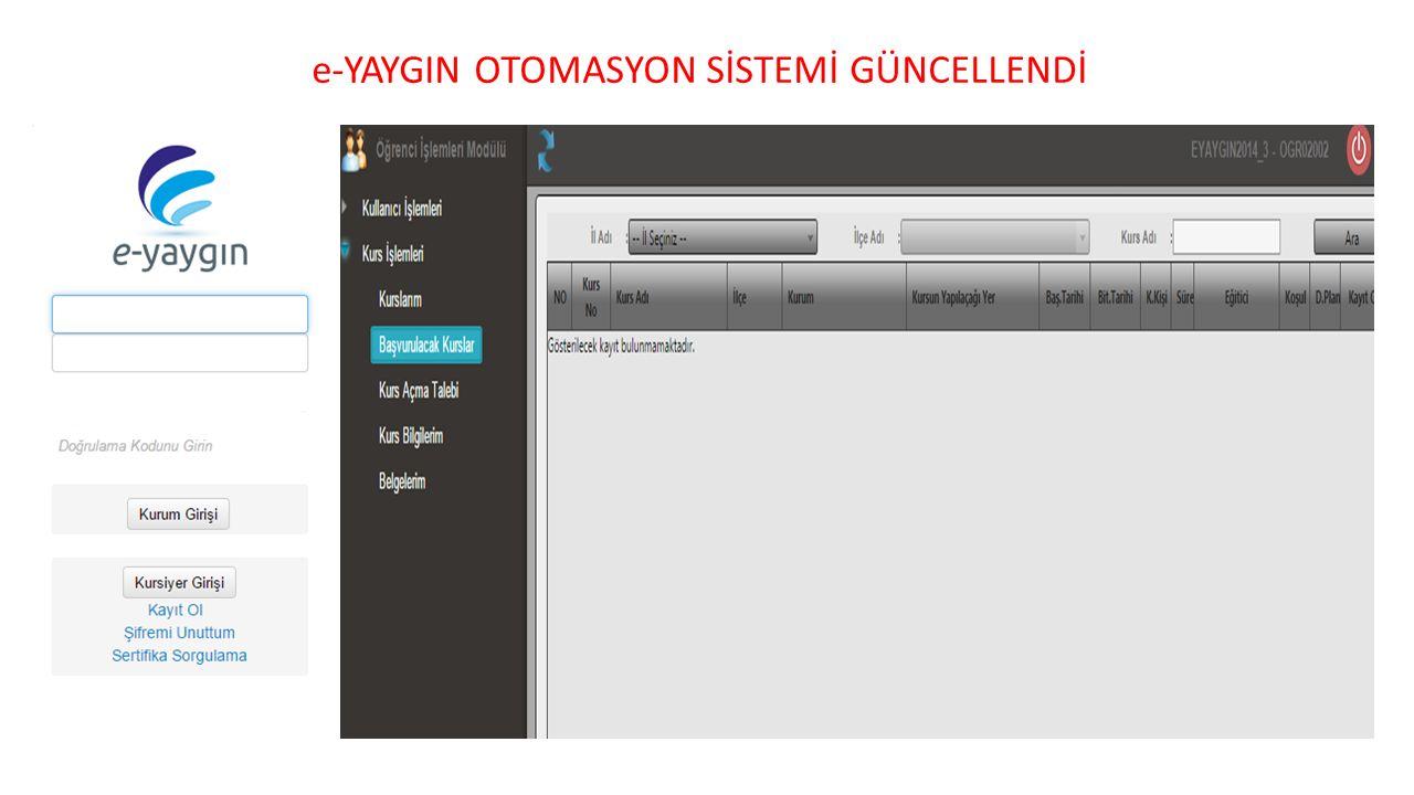 e-YAYGIN OTOMASYON SİSTEMİ GÜNCELLENDİ