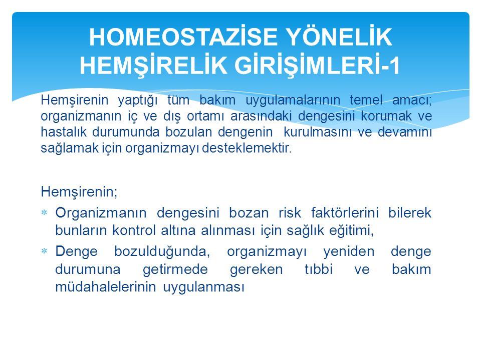 HOMEOSTAZİSE YÖNELİK HEMŞİRELİK GİRİŞİMLERİ-1