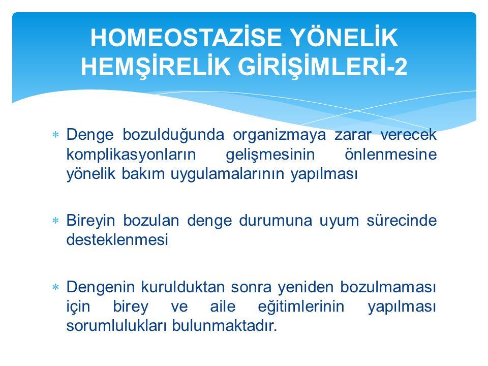 HOMEOSTAZİSE YÖNELİK HEMŞİRELİK GİRİŞİMLERİ-2