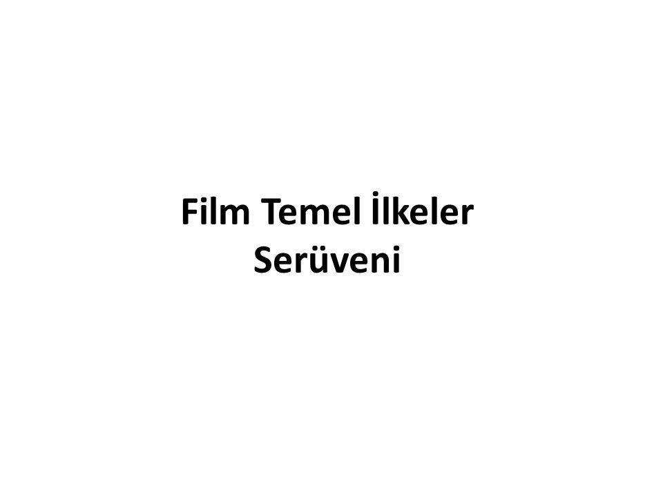 Film Temel İlkeler Serüveni