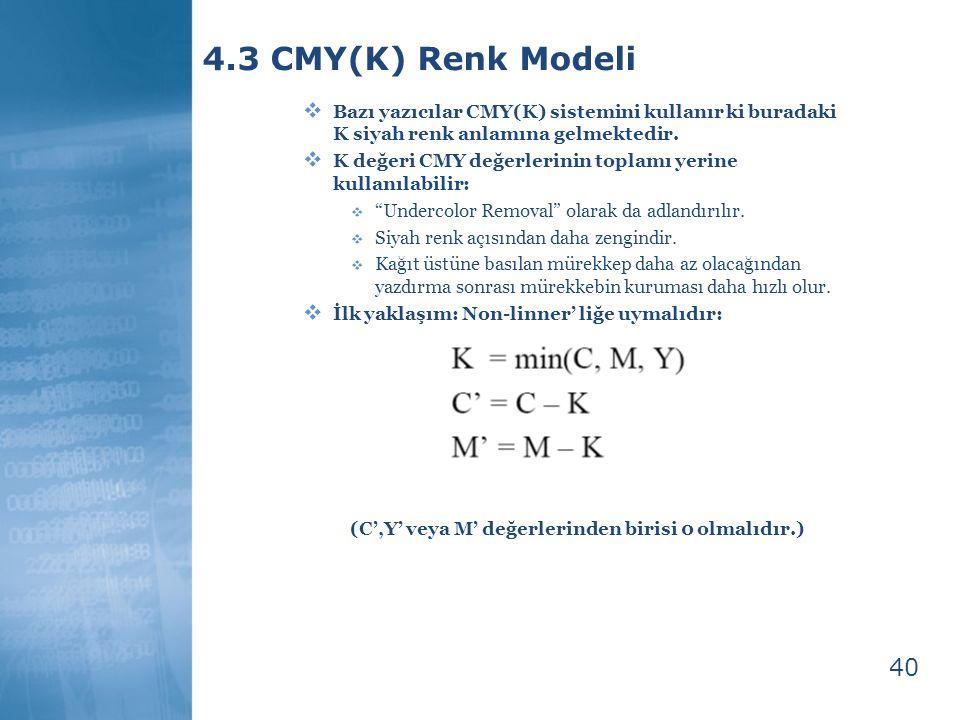 (C',Y' veya M' değerlerinden birisi 0 olmalıdır.)