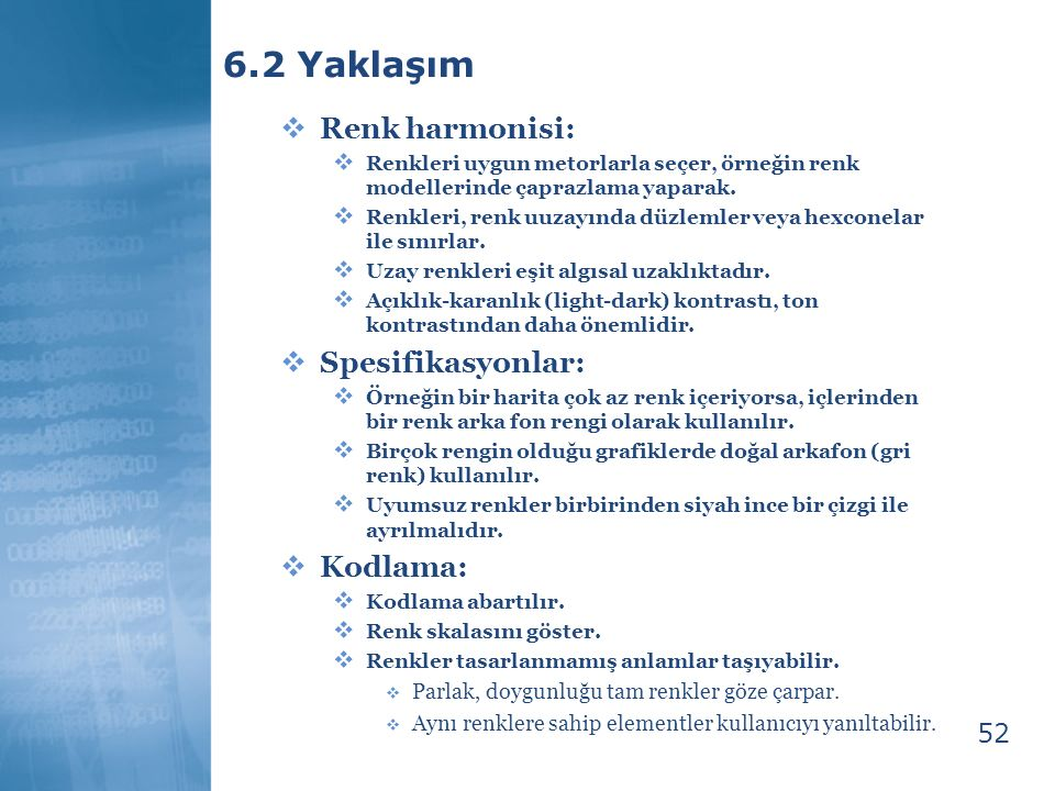 6.2 Yaklaşım Renk harmonisi: Spesifikasyonlar: Kodlama: 52