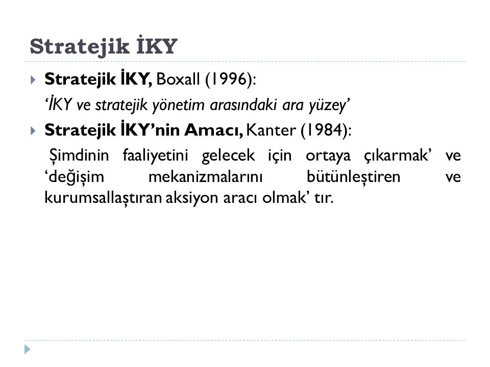 Stratejik İKY Stratejik İKY, Boxall (1996):