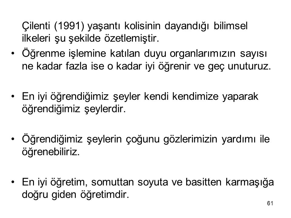 Çilenti (1991) yaşantı kolisinin dayandığı bilimsel ilkeleri şu şekilde özetlemiştir.
