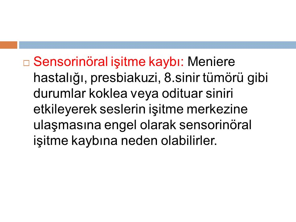 Sensorinöral işitme kaybı: Meniere hastalığı, presbiakuzi, 8