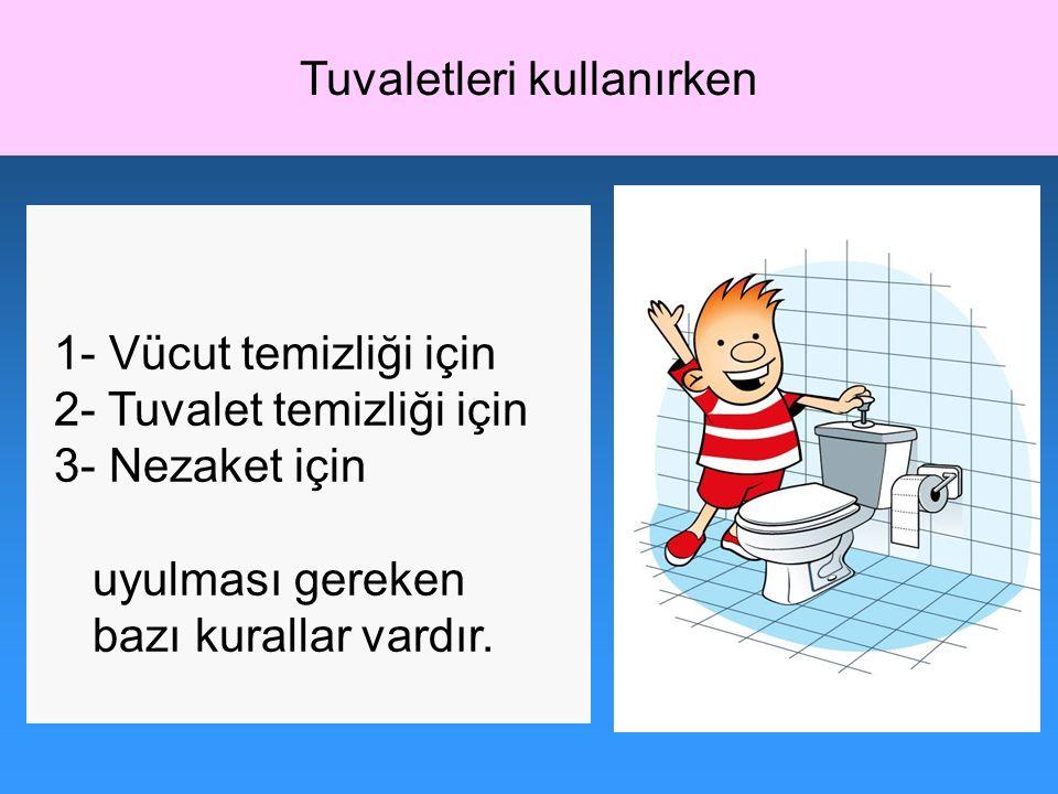 Tuvaletleri kullanırken