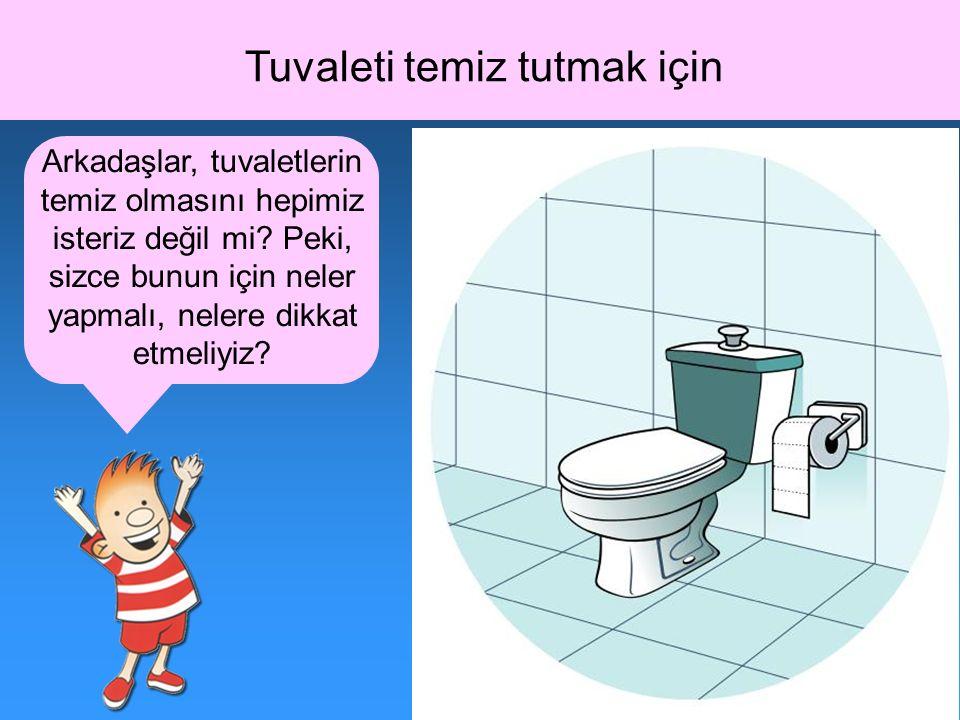 Tuvaleti temiz tutmak için