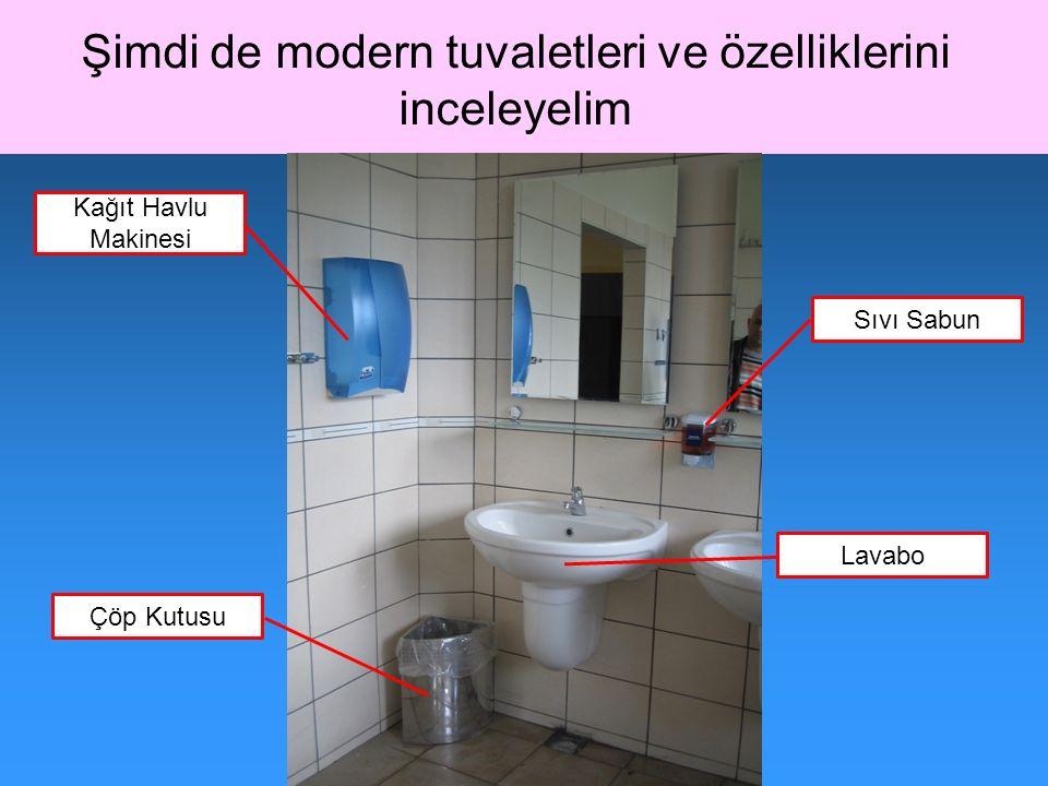 Şimdi de modern tuvaletleri ve özelliklerini inceleyelim
